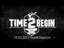 Time2begin 19 03 2017 live@Dietrich