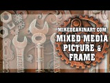 How to Mixed Media Art Frame - Neglected Tools of the Trade