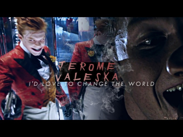 Jerome Valeska | Id love to change the world [3x14]