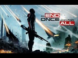 An End Once and for All  Best of Versions  Rock Vocal Piano Violin Dubstep  Mass Effect 3 Tribute
