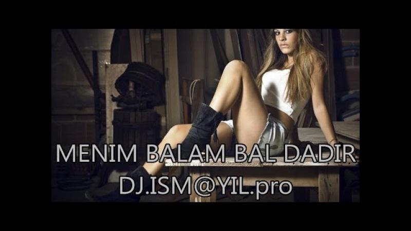 MENIM BALAM BAL DADIR MP3 СКАЧАТЬ БЕСПЛАТНО