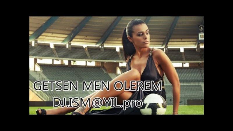 POLNI BASS ( GETSEN MEN OLEREM ) -2017 YENI MAHNI