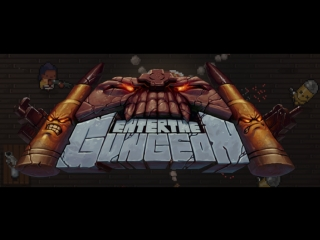 [Enter the gungeon] Третий крестовый поход