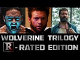 WOLVERINE Trilogy: R-Rated Edition DVD (LOGAN Parody)