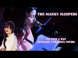 The Sleeky Sleepers - I'll Find A Way (Rachael Yamagata cover)