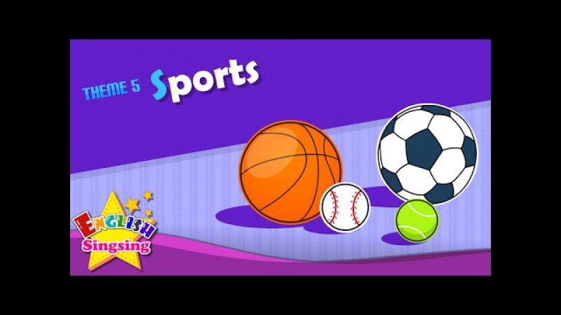 Theme 5 Sports Let's play soccer I like baseball ESL Song Story Learning English for Kids