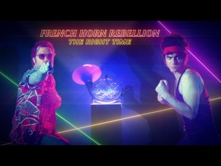 French Horn Rebellion - The Right Time