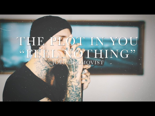 The Plot In You - Feel Nothing - Vocal Cover Joel Holmqvist