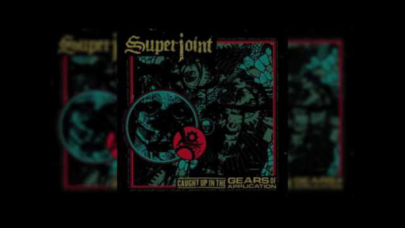 SUPERJOINT - Caught Up In The Gears Of Application [FULL ALBUM!]