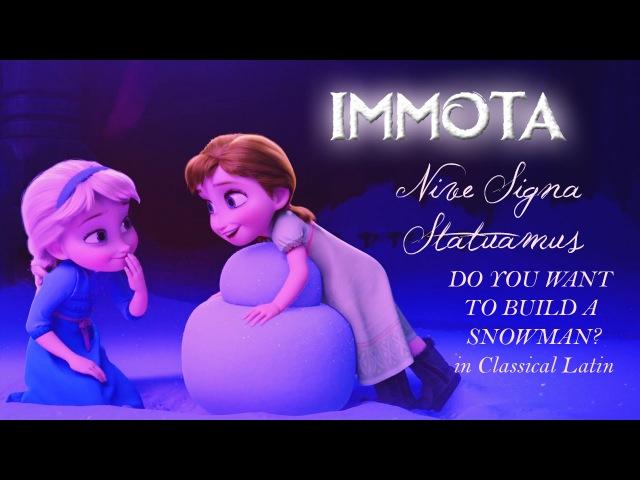 Frozen - Nive Signa Statuamus (Do You Want to Build a Snowman? - CLASSICAL LATIN)