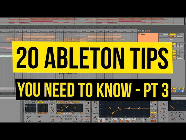 20 Ableton Tips You Need To Know - Pt 3