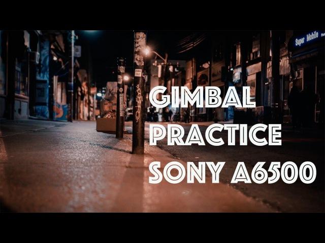 GIMBAL PRACTICE SONY a6500 ZHIYUN CRANE