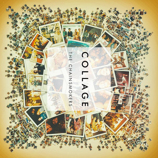 The Chainsmokers - Collage EP | VK
