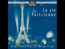 La Vie Parisienne French Chansons From the 1930s 40s Past Perfect Full Album