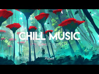Chill Music Radio by Pulse8 ❤ Chillstep / LOFI HIP HOP / Chillout / Ambient / Melodic / Euphoric