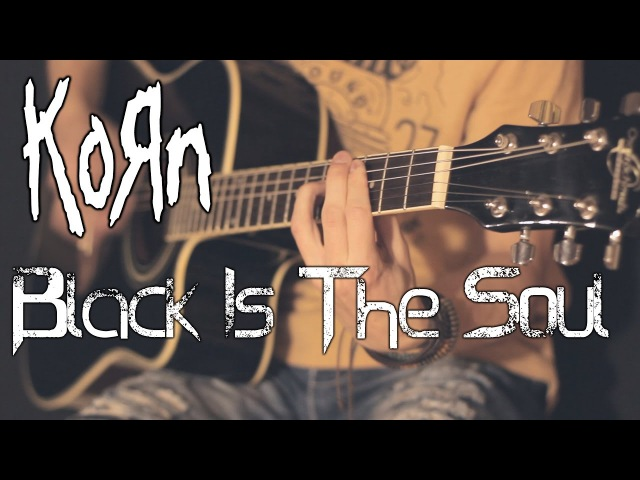 Korn - Black Is The Soul (acoustic guitar / bass / vocal cover by Dmitry Klimov)