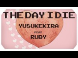 KIRA - The Day I Die ft. Ruby (VOCALOID Original)