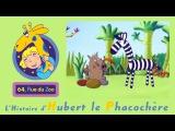 64 Rue du Zoo - Hubert le Phacochere S01E10 HD