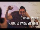 Osmani Perez - Nada es Para Siempre (cover)