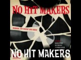 NO HIT MAKERS -