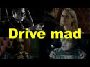 Drive mad (примеры из фильмов и сериалов) / Фразы на английском языке