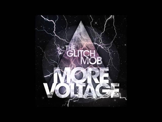The Glitch Mob - More Voltage