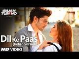 Dil Ke Paas (Indian Version) Video Song  Arijit Singh &amp Tulsi Kumar  T-Series