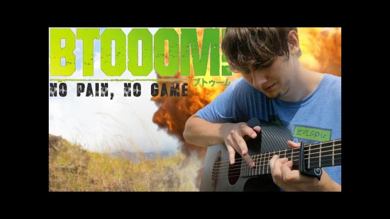Btooom OP - No Pain, No Game - NANO - Fingerstyle Guitar Cover