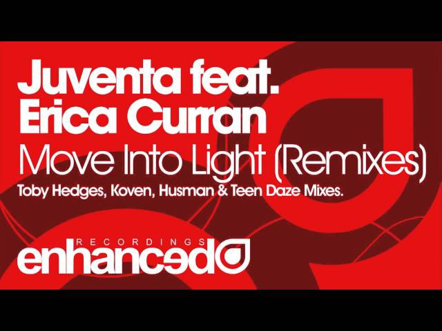 Juventa feat. Erica Curran - Move Into Light (Toby Hedges Remix)
