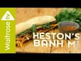 Heston Blumenthal's Banh Mi Waitrose