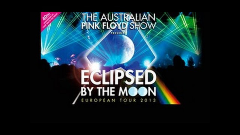 The Australian Pink Floyd Show 🌓 Eclipsed By The Moon (2013)