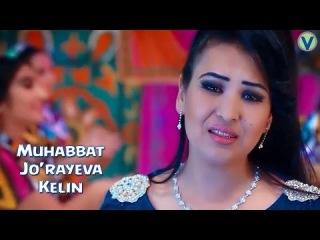 Muhabbat Jo'rayeva - Kelin   Мухаббат Жураева - Келин (YANGI UZBEK KLIP) 2016