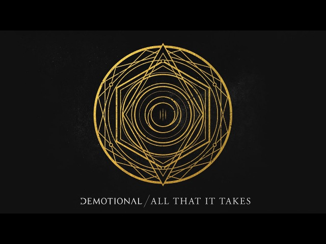 DEMOTIONAL - ALL THAT IT TAKES 2017 *NEW SINGLE*