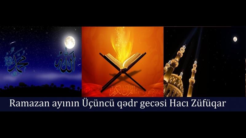 Ramazan ayının Üçüncü qədr gecəsi Hacı Züfüqar