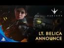 Paragon - Lt. Belica Announce Trailer | PS4