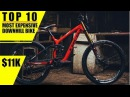 TOP 10 Most Expensive Downhill Bikes in the WORLD! 2018