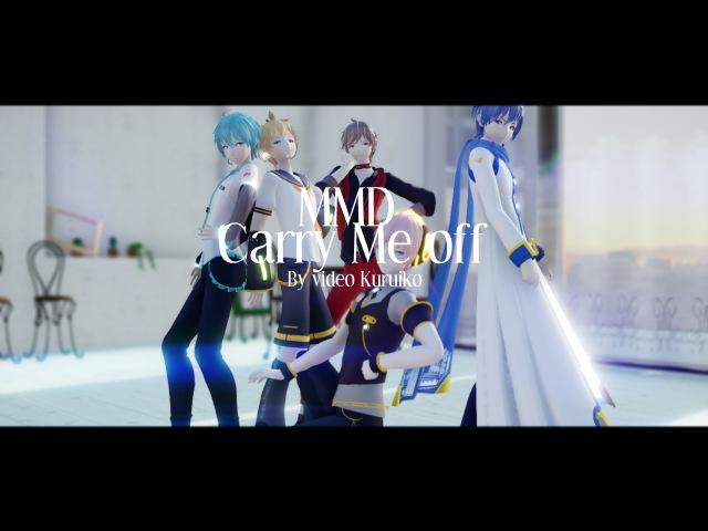 【MMD】Carry Me Off 【Mikuo,Kaito,Meito,Len,Luki】