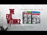 The Evil Within 2 – официальный трейлер к E3