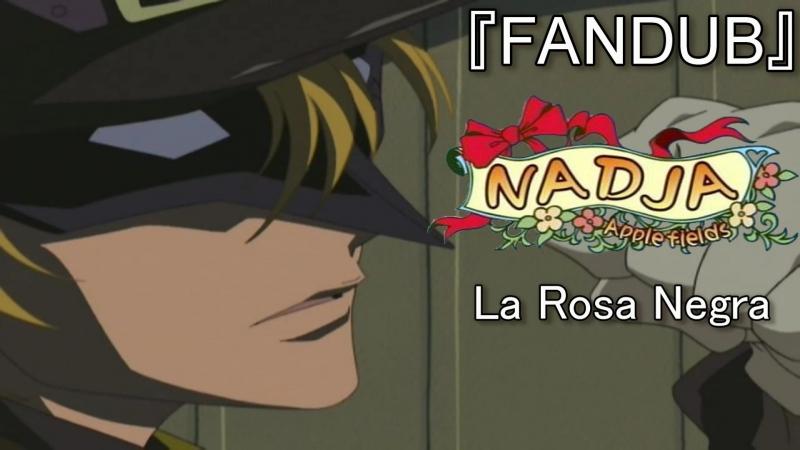 [FANDUB] Ashita no Nadja (La Rosa Negra)