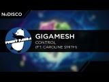NuDISCO Gigamesh - Control (feat. Caroline Smith)