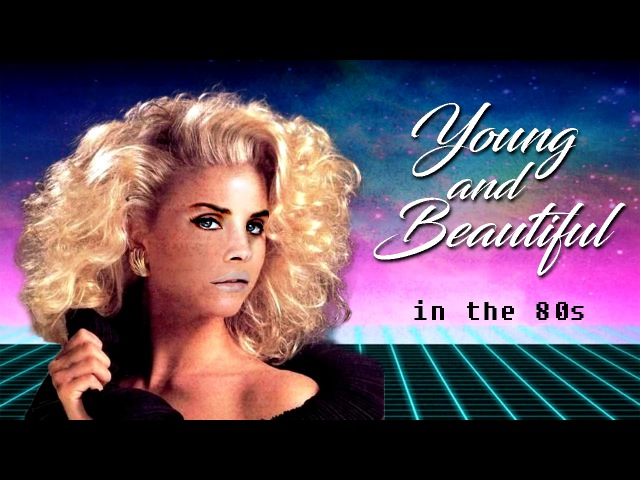 Young and Beautiful in the 80s   Lana Del Rey (Retro Remix)