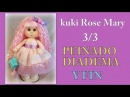 Muñeca kuki rose mary , peinado y fin del curso ,3/3 video- 273 manualilolis