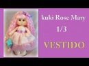 Muñeca kuki rose mary , vestido 1/3 , video- 271 manualilolis