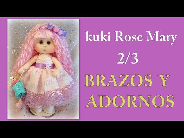 Muñeca kuki rose mary ,ponemos los brazos y adornos ,23, video 272