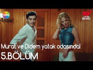 Aşk Laftan Anlamaz 5.Bölüm | Murat ve Didem yatak odasında!