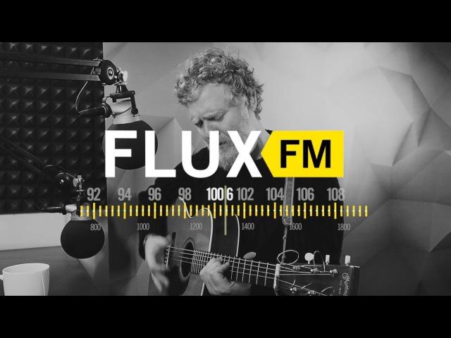 Glen Hansard - One Of Us Must Lose live @FluxFM