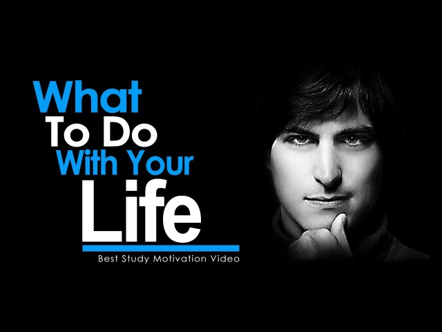 WHAT TO DO WITH YOUR LIFE Best Motivational Video for Students Success in Life