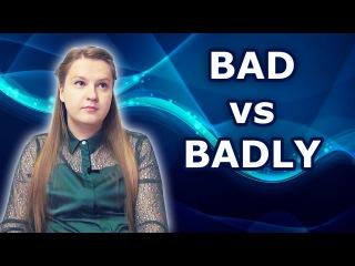 English: Bad vs Badly, adjectives and adverbs, good and well