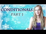 №6 English Grammar 6: Conditional sentences; first, second and third conditionals