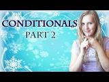 №14 English Grammar 12: Conditionals 2